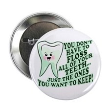 "Funny Dental Hygiene 2.25"" Button"