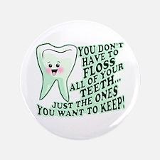 """Funny Dental Hygiene 3.5"""" Button"""