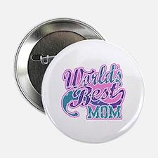 """World's Best Mom 2.25"""" Button"""
