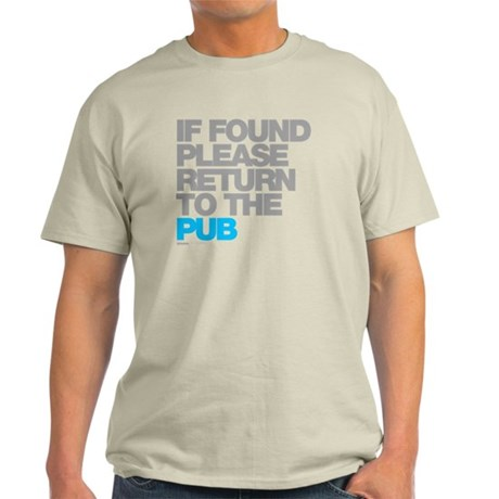 If Found Please Return To The Pub Light T-Shirt