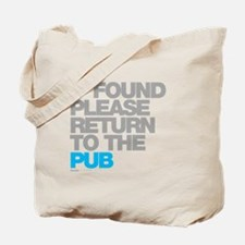 If Found Please Return To The Pub Tote Bag