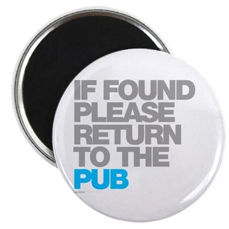 If Found Please Return To The Pub Magnet