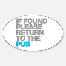 If Found Please Return To The Pub Sticker (Oval)