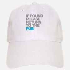 If Found Please Return To The Pub Baseball Baseball Cap