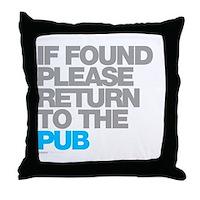 If Found Please Return To The Pub Throw Pillow