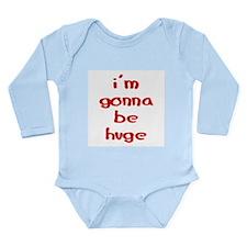 I'm gonna be huge Long Sleeve Infant Bodysuit