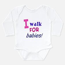 I walk for babies Long Sleeve Infant Bodysuit