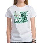 Funny Dentist Quote Women's T-Shirt
