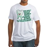 Funny Dentist Quote Fitted T-Shirt
