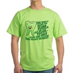 Funny Dentist Quote Green T-Shirt