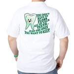 Funny Dentist Quote Golf Shirt