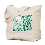 Funny Dentist Quote Tote Bag