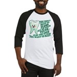Funny Dentist Quote Baseball Jersey