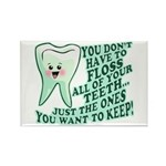 Funny Dentist Quote Rectangle Magnet (100 pack)