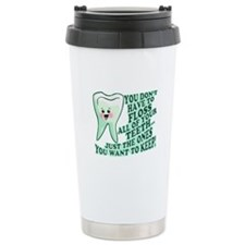 Funny Dentist Quote Travel Mug