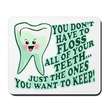 Funny Dentist Quote Mousepad