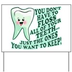 Funny Dentist Quote Yard Sign