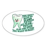 Funny Dentist Quote Sticker (Oval)