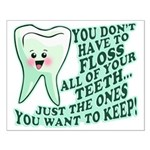 Funny Dentist Quote Small Poster
