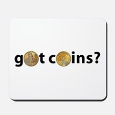 Got Coins? Mousepad