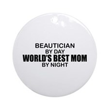 World's Best Mom - Beautician Ornament (Round)