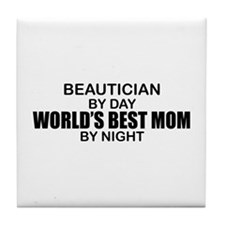 World's Best Mom - Beautician Tile Coaster