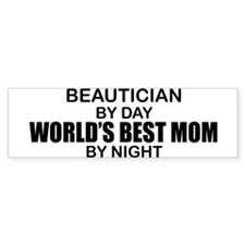 World's Best Mom - Beautician Bumper Sticker