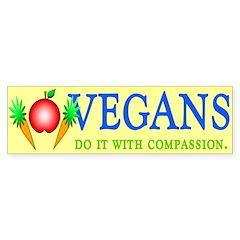 Vegans Do It... Bumper Bumper Sticker