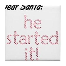 He Started It Santa Excuse Tile Coaster
