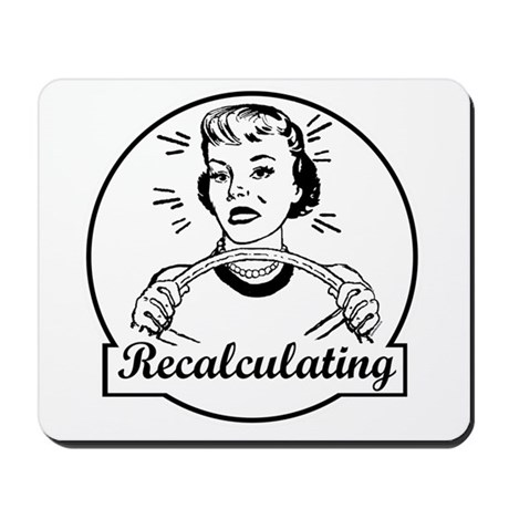 Recalculating Woman Mousepad