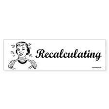 Recalculating Woman Bumper Sticker