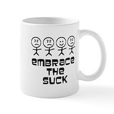 Embrace the Suck Mug