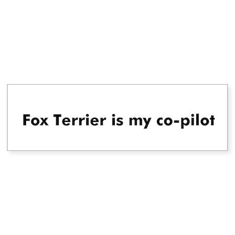 Fox Terrier is my co-pilot Bumper Sticker