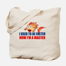 Used to be Faster Tote Bag