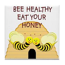 """Bee Healthy, Eat Your Honey"" Tile Coaster"