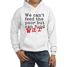 We can't feed the poor but can fund war Hoodie