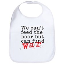 We can't feed the poor but can fund war Bib