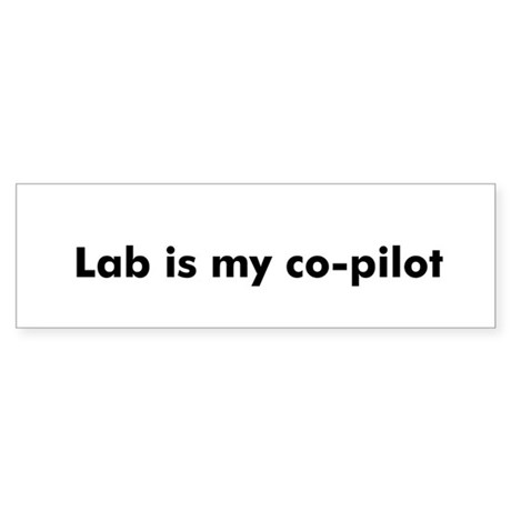 Lab is my co-pilot Bumper Sticker