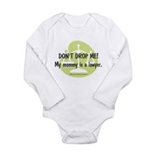 Don't drop me! My mommy is a lawyer. Long Sleeve I