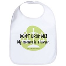 Don't drop me! My mommy is a lawyer. Bib