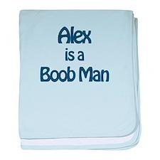 Alex is a Boob Man baby blanket