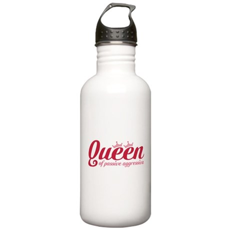 Queen of Passive Aggressiva Stainless Water Bottle