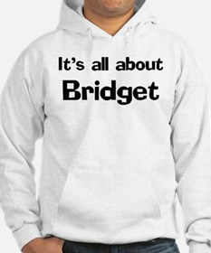 It's all about Bridget Hoodie