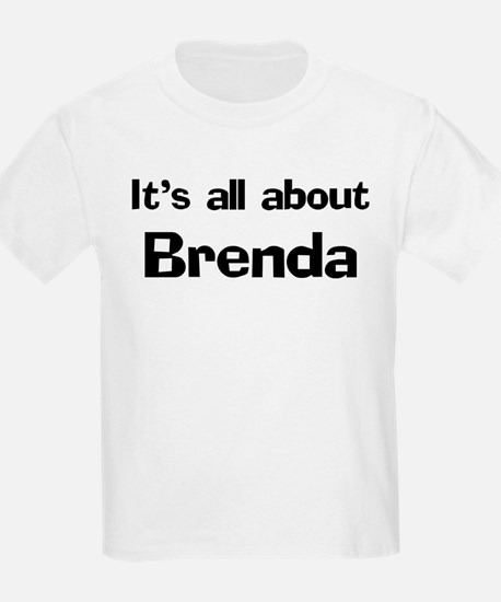 It's all about Brenda Kids T-Shirt
