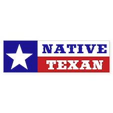 Native Texan Bumper Bumper Sticker
