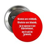 """IF IT WEREN'T FOR CHRISTMAS 2.25"""" Button (10"""