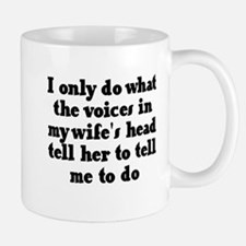 I do what the voices in my wi Mug