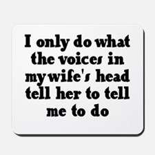 I do what the voices in my wi Mousepad