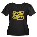 I Spill Things Shirt T-shirt Women's Plus Size Sco