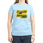 I Spill Things Shirt T-shirt Women's Light T-Shirt